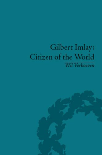Gilbert Imlay: Citizen of the World by Wil Verhoeven