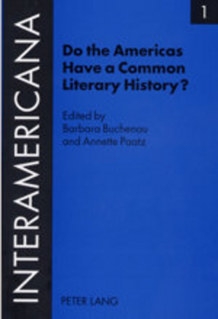 Do the Americas Have a Common Literary History?; Edited by Marietta Messmer