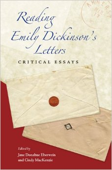Reading Emily Dickinson's Letters: Critical Essays; Foreword by Mariette Messmer