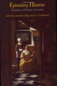 Epistolary Histories: Letters, Fiction, Culture; Edited by Amanda Gilroy and Wil Verhoeven