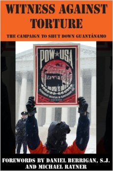 Witness Against Torture: The Campaign to Shut Down Guantanamo; Edited by Michael Stewart Foley