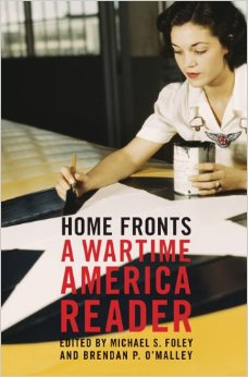 Home Fronts: A Wartime America Reader; Edited by Michael Stewart Foley