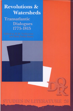Revolutions & Watersheds: Transatlantic Dialogues 1775 - 1815; Edited by Wil Verhoeven