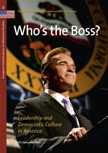 Who's the Boss: Leadership and Democratic Culture in America; Edited by Wil Verhoeven