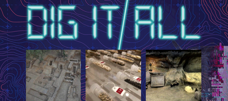 Discover the new exhibition 'DIG IT ALL. Archaeology of the future' from home