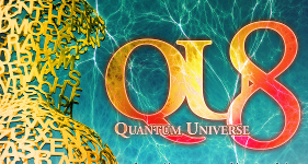 March 29 2018: Eighth Quantum Universe Symposium
