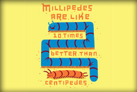 Millipedes are better